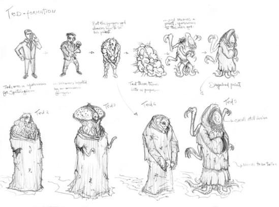 Eu havia pensado em diferentes variações pro Ted, sendo a forma final bem alien.