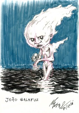 João Galafuz, a character/creature from brazilian folklore. A fire ball or a light under the sea waves near the shore can be this goblin. It is said to bring misfortune to those that see him. Some say he was once a man.